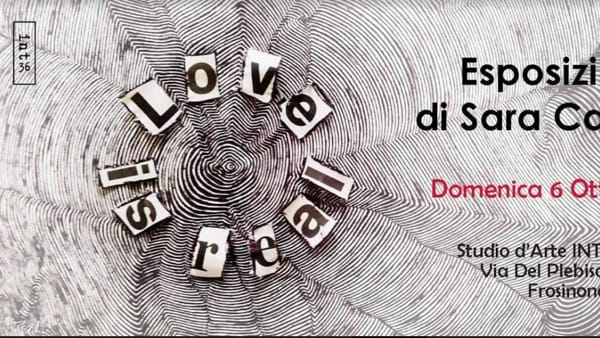 "Frosinone, mostra ""Love is real"" di Sara Carturan"