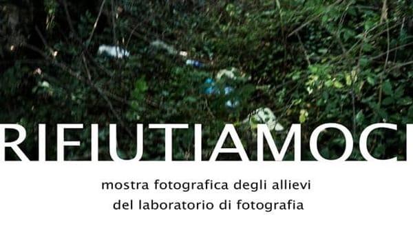 """Frosinone, mostra fotografica """"Rifiutiamoci"""""""