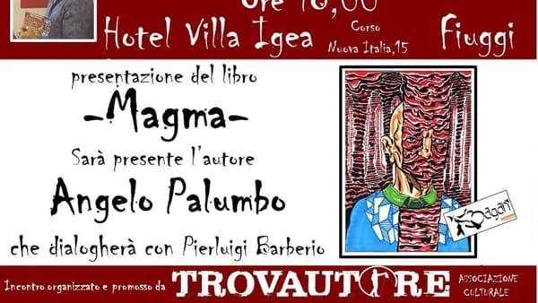 """Fiuggi, """"Magma"""", la poesia di Angelo Palumbo"""