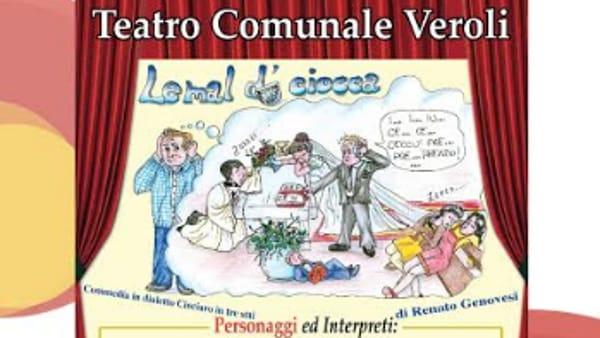 """Veroli,  in scena """"Le mal d' ciocca"""""""
