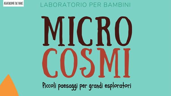 """Valmontone, """"Micro Cosmi - piccoli paesaggi per grandi esploratori"""""""