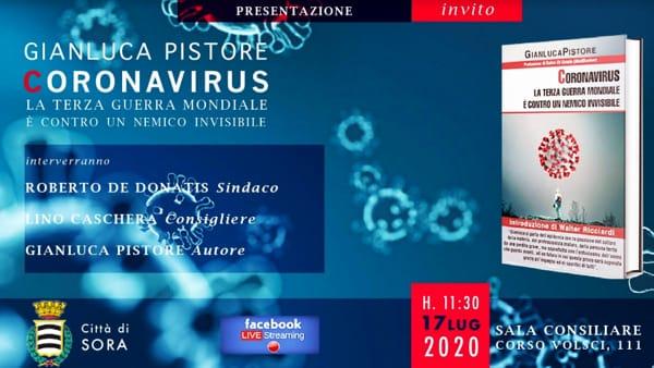 """Sora, Gianluca Pistore presenta """"Coronavirus: la Terza Guerra Mondiale è contro un nemico invisibile"""""""