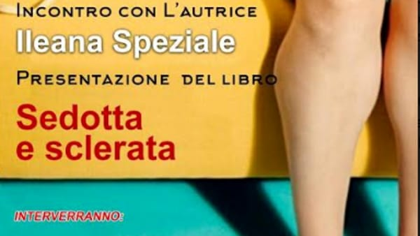 """Coreno,  Ileana Speziale presenta """"Sedotta e sclerata"""""""