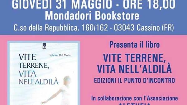 """Cassino, Sabrina Dal Molin presenta """"Vite terrene, Vita nell'aldilà"""""""