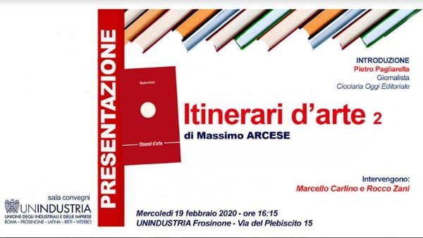"""Frosinone, Massimo Arcese presenta """"Itinerari d'arte 2"""""""
